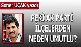 Peki AK Parti  ilçelerden neden umutlu?