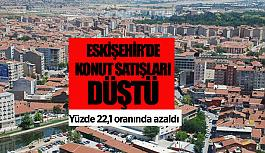 Eskişehir'de konut satışında azalma