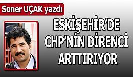 Eskişehir'de  CHP'nin direnci  artıyor