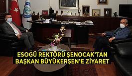 ESOGÜ Rektörü Şenocak'tan  Başkan Büyükerşen'e ziyaret