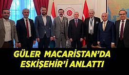 Güler  Macaristan'da Eskişehir'i anlattı
