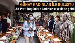Günay: AK Parti bugünlere kadınlar sayesinde geldi