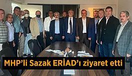 MHP'li Sazak ERİAD'ı ziyaret etti