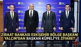 Ziraat Bankası Eskişehir Bölge Başkanı Yalçın'dan Başkan Küpeli'ye ziyaret