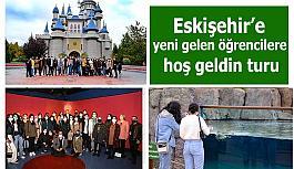 Eskişehir'e yeni gelen öğrencilere şehir turu