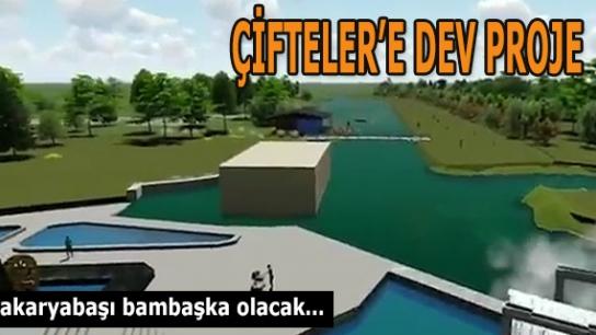 ÇİFTELER'E DEV PROJE